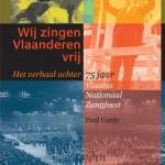 Wij zingen Vlaanderen vrij - Het verhaal achter 75 jaar Vlaams Nationaal Zangfeest
