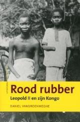 rood rubber Leopold II en zijn Kongo